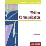 Illustrated Course Guides: Written Communication - Soft Skills for a Digital Workplace, 1st Edition