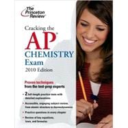 Cracking the AP Chemistry Exam, 2010 Edition