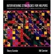 Interviewing Strategies for Helpers : Fundamental Skills and Cognitive Behavioral Interventions