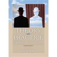 Theory into Practice: An Introduction to Literary Criticism, 3rd Edition