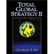 Total Global Strategy II : Updated for the Internet and Service Era