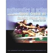 Mathematics in Action : An Introduction to Algebraic, Graphical, and Numerical Problem Solving