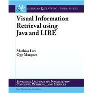 Visual Information Retrieval Using Java and Lire 9781608459186R