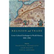 Religion and Trade Cross-Cultural Exchanges in World History, 1000-1900 9780199379187R