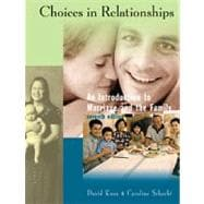 Choices in Relationships: An Introduction to Marriage and the Family