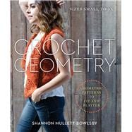 Crochet Geometry Geometric Patterns to Fit and Flatter