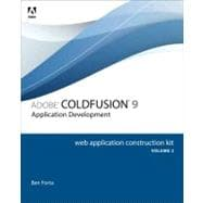 Adobe ColdFusion 9 Web Application Construction Kit, Volume 2 Application Development