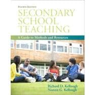 Secondary School Teaching : A Guide to Methods and Resources (with MyEducationLab)
