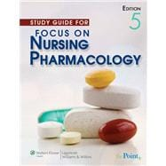 Study Guide for Focus on Nursing Pharmacology