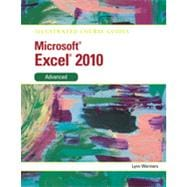 Illustrated Course Guide: Microsoft� Excel 2010 Advanced, 1st Edition
