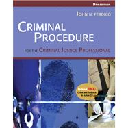 Criminal Procedure for the Criminal Justice Professional with Infotrac