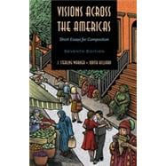 Visions across the Americas: Short Essays for Composition, 7th Edition