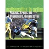 Mathematics in Action: Algebraic, Graphical, and Trigonometric Problem Solving