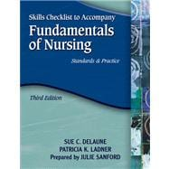 Skills Checklist for DeLaune/Ladner�s Fundamentals of Nursing: Standards and Practice, 3rd