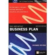 The Definitive Business Plan The fast-track to intelligent business planning for executives and entrepreneurs