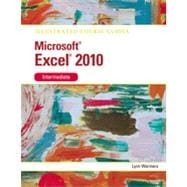 Microsoft� Excel 2010 Intermediate: Illustrated Course Guide, 1st Edition