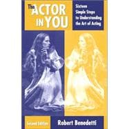 Actor in You : Sixteen Simple Steps to Understanding the Art of Acting