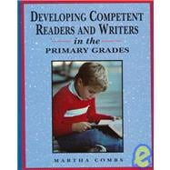 Developing Competent Readers and Writers in the Primary Grades