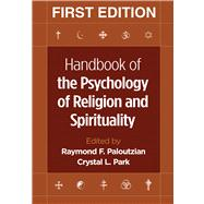 Handbook of the Psychology of Religion and Spirituality, First Edition