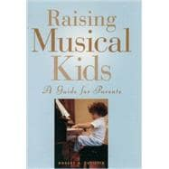 Raising Musical Kids A Guide for Parents