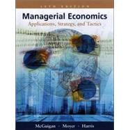 Managerial Economics Applications, Strategies and Tactics with Economic Applications