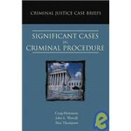 Criminal Justice Case Briefs : Significant Cases in Criminal Procedure