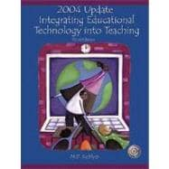 2004 Update : Integrating Educational Technology into Teaching