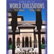 World Civilizations Volume II: Since 1500 (with InfoTrac)