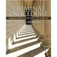 Criminal Procedure From First Contact to Appeal Plus MyCJLab with Pearson eText -- Access Card Package