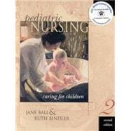 Pediatric Nursing Media Edition : Caring for Children