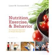 Nutrition, Exercise, and Behavior An Integrated Approach to Weight Management