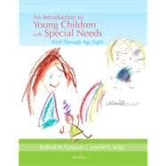 An Introduction to Young Children with Special Needs Birth Through Age Eight