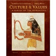 Culture and Values, Volume I A Survey of the Humanities with Readings (with Resource Center Printed Access Card)