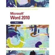 Illustrated Course Guide: Microsoft� Word 2010 Basic, 1st Edition