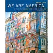 We Are America: A Thematic Reader and Guide To Writing, 6th Edition
