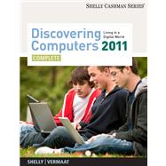 Discovering Computers 2011: Living in a Digital World: Complete