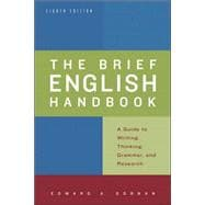 Brief English Handbook : A Guide to Writing, Thinking, Grammar, and Research