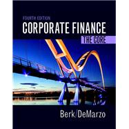 Corporate Finance The Core Plus MyFinanceLab with Pearson eText -- Access Card Package