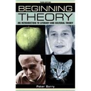 Beginning Theory An Introduction to Literary and Cultural Theory, Third Edition