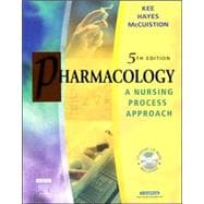 Pharmacology; A Nursing Process Approach