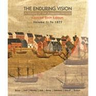 The Enduring Vision: A History of the American People, Volume 1: To 1877, Concise, 6th Edition