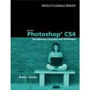 Adobe Photoshop CS4 Introductory Concepts and Techniques