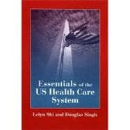 Essentials of the U. S. Health Care System Student Lecture Companion