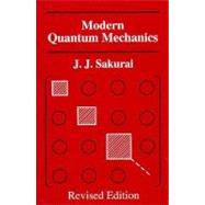 Modern Quantum Mechanics, Revised Edition