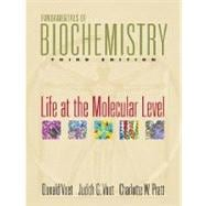 Fundamentals of Biochemistry: Life at the Molecular Level, 3rd Edition