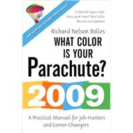 What Color Is Your Parachute? 2009 : A Practical Manual for Job-Hunters and Career-Changers