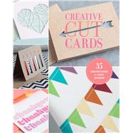 Creative Cut Cards 35 Greeting Cards for Every Occasion