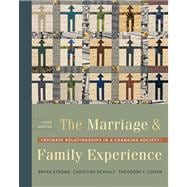 The Marriage & Family Experience Intimate Relationships in a Changing Society (with InfoTrac)
