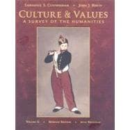 Culture and Values, Volume II A Survey of the Humanities with Readings