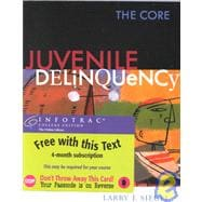 Juvenile Delinquency The Core (with InfoTrac)